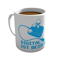 Digital ist besser - Tasse